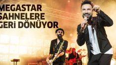 Tarkan sahnelere geri dönüyor! Megastar 4 milyon lira kazanacak