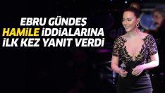 Ebru Gündeş hamile iddialarına ilk kez yanıt verdi!