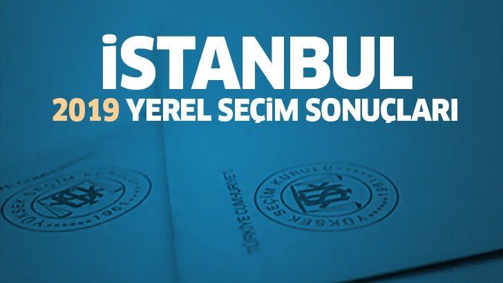 Seçim sonuçları İstanbul! İşte İstanbul oy oranları ve 2019 yerel seçim sonuçları
