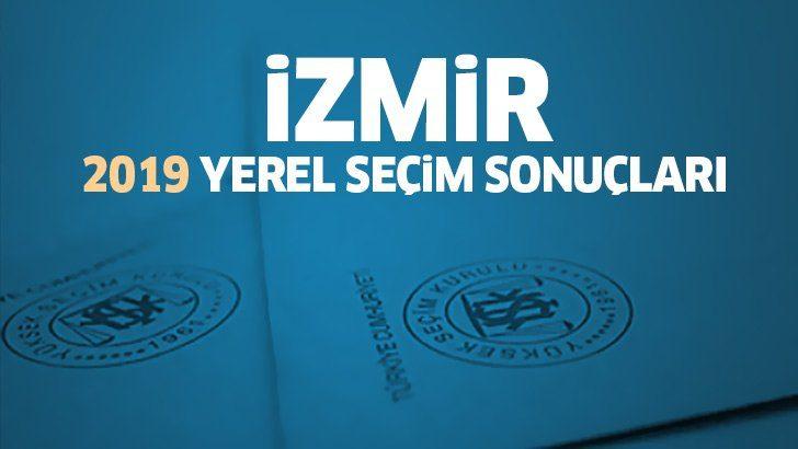Seçim sonuçları İzmir! İşte oy oranları ve İzmir 2019 yerel seçim sonuçları