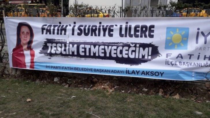 İYİ Parti'nin Fatih adayı İlay Aksoy'un olay pankartı!