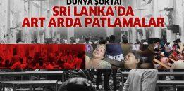 Sri Lanka'da 3 kilise ve 3 otelde patlama: 138 ölü