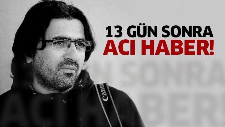 Kayıp gazeteci Abdülkadir Nişancı'nın cansız bedeni bulundu