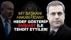 İsrail'de MİT Başkanı Hakan Fidan ile ilgili skandal yazı! Hedef gösterdiler