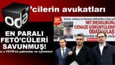 Oda TV'cilerin avukatlarının savunduğu FETÖ'cü patronlar ve eylemleri!