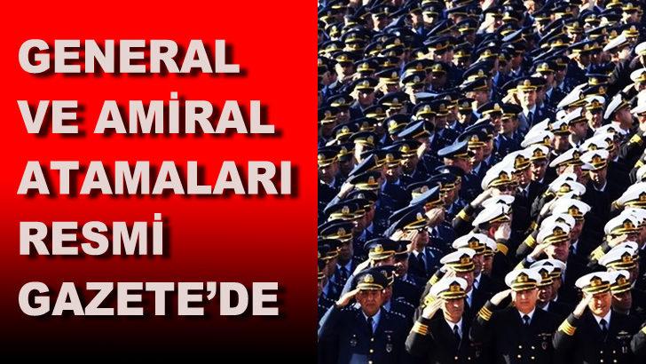 General ve amiral atamaları Resmi Gazete'de yayımlandı