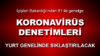 Tüm Türkiye'de koronavirüs denetim yapılacak